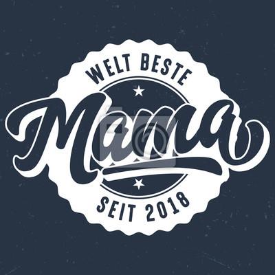 ea632afff7a7c6 Welt beste mama seit 2018 - t-shirt design zum drucken fototapete ...