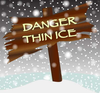 Winter Thin Ice Wooden Sign.