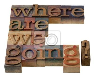 wohin gehen wir?