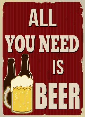 Poster Alles, das Sie benötigen, ist Bierplakat