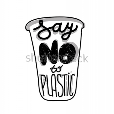 Poster Beschriftungszitat auf Plastikbecher Lehnen Sie Kunststoff ab. Drucken Sie für Öko-Tasche, Karte oder Poster.