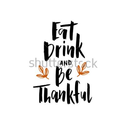 Poster Essen Sie Getränk und seien Sie dankbar - Hand gezeichnetes Typografiebeschriftungsplakat. Zitat der Feier Für Veranstaltung, Abzeichen, Poster, Einladung, Grußkarte, Postkarte, Geschenk, Banner. Vekt