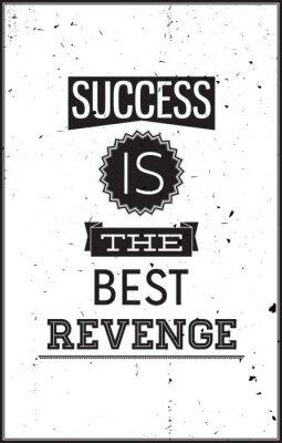 Poster Grunge Motivplakat. Erfolg ist die beste Rache
