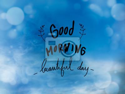 Guten Morgen Schönen Tag Am Blauen Himmel Und Bokeh Effekt
