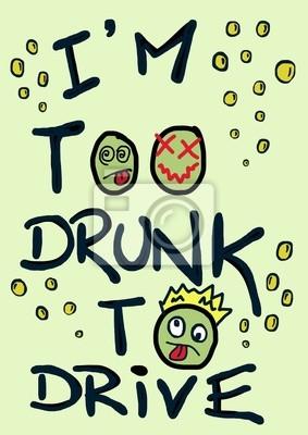 Ich bin zu betrunken, um zu fahren