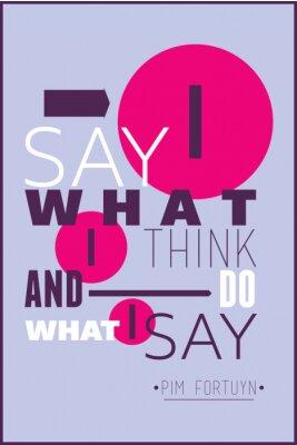 Poster Ich sage, was ich denke, und tue, was ich sage, Pim Fortuyn