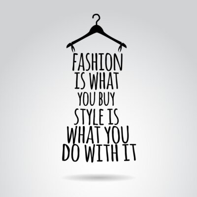 Poster Inspirational quotation about style. Vector art.
