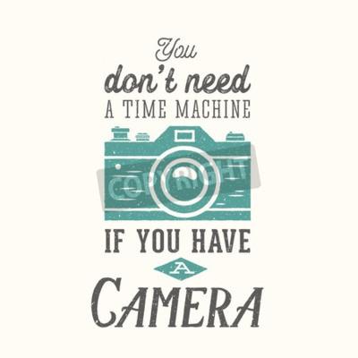 Poster Jahrgang Kamera Fotografie Vektor Zitat, Etikett, Karte oder eine Vorlage mit Retro-Typografie und Textur auf separaten Ebene