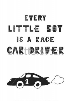 Poster Jeder kleine Junge ist ein Rennfahrer - niedliches handgezeichnetes Kinderzimmerplakat mit Beschriftung im skandinavischen Stil. Vektor-Illustration