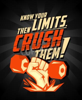 Poster Kennen Sie Ihre Grenzen, dann zerquetschen Sie sie, zitieren Vektor-Karte. Arm mit Hantel, Kraftsymbol für Bodybuilding.
