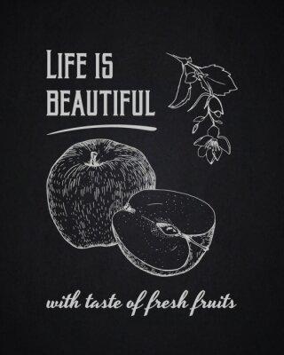 Poster Kreide typografischen Hintergrund. Das Leben ist schön mit Geschmack von frischen Früchten