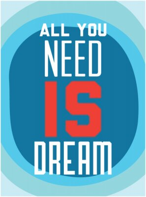Poster Motivation. Alles was Sie brauchen ist der Traum