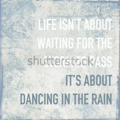 Poster Motivationsplakat Zitat Leben ist über das Tanzen im Regen