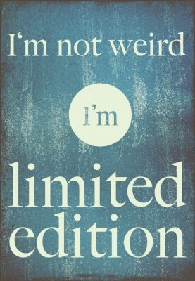 Poster Motivplakat Zitat Ich bin nicht sonderbar, ich bin in limitierter Auflage