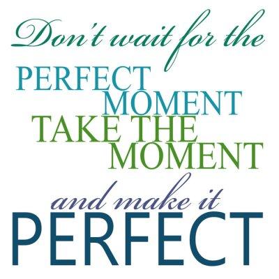 Poster Nehmen Sie den Moment und machen es perfekt Quote