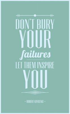 Poster Nicht eingraben Ihre Ausfälle lassen Sie sich inspirieren