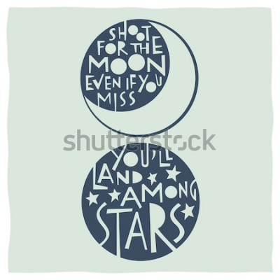Poster Schieße auf den Mond, auch wenn du vermisst, dass du zwischen den Sternen landest. Zitieren Sie Kalligraphie mit Zeichnungen des Mondes und der Sterne