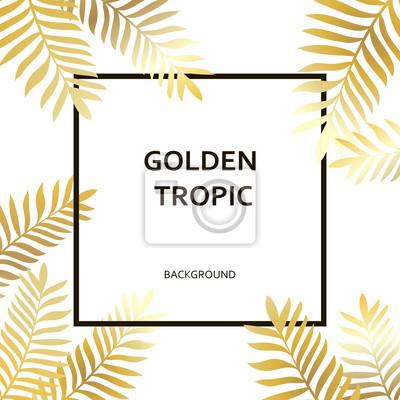 Poster Tropische goldene Palmen Blätter und schwarzer Text und Rahmen auf dem weißen Hintergrund. Luxus-Design tropischen Blätter gesetzt. Baum Zweig des Dschungels. Modische Illustration. Exotische Blätter