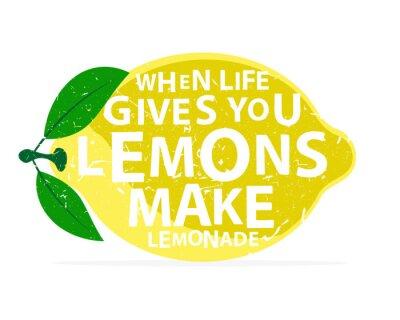 Poster Wenn das Leben Ihnen Zitronen gibt, machen Sie Limonade - Kalligraphie