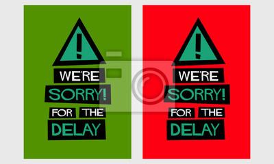 Wir entschuldigen uns für die verspätung