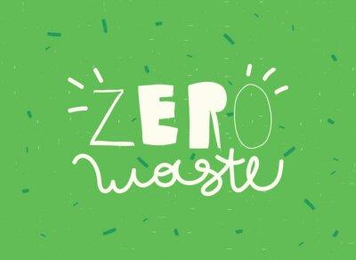 """ZERO WASTE"" typography hand drawn slogan design. Vector Concept Eco Zero Waste illustration."