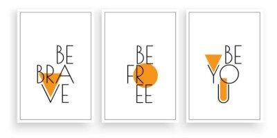 Be brave, be free, be you, vector. Scandinavian minimalist art design. Three pieces poster design. Wall art, art design, artwork. Modern wording design, lettering. Motivational , inspirational quote