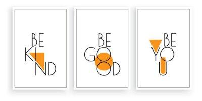 Be kind, be good, be you, vector. Scandinavian minimalist art design. Three pieces poster design. Wall art, art design, artwork. Modern wording design, lettering. Motivational , inspirational quote