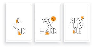 Be kind, work hard, stay humble, vector. Scandinavian minimalism art design. Three pieces poster design. Wall art, wall artwork. Wording design, lettering.
