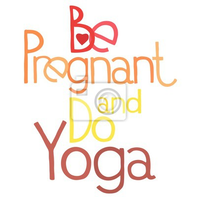 Be pregnant and do yoga 3