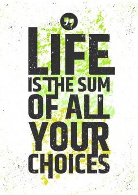 Sticker Das Leben ist die Summe aller Ihre Entscheidungen inspirierend Zitat auf bunten grungy Hintergrund. Live sinnvoll typografischen Konzept. Abbildung.