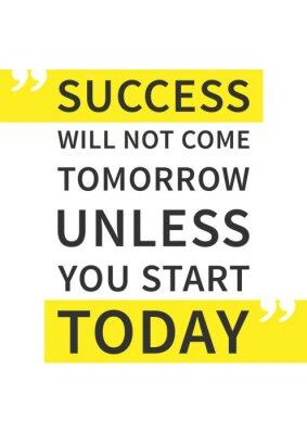 Sticker Der Erfolg kommt erst morgen, wenn Sie heute nicht starten. Inspirierend (motivierend) Zitat auf weißem Hintergrund. Positive Bestätigung für Druck, Poster. Vector Typografie Grafik-Design-Abbildung.