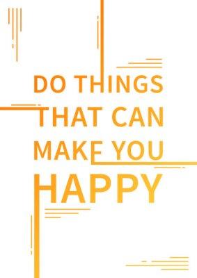 Sticker Dinge tun, die Sie glücklich machen können. Inspirierend Sprichwort. Motivierend Zitat. Positive Bestätigung. Vektor-Typografie-Konzept-Design-Illustration.