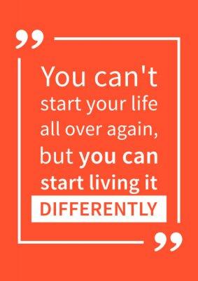 Sticker Du kannst dein Leben nicht von neuem beginnen, aber du kannst es anders beginnen. Motivationszitat. Positive Bestätigung. Kreative Vektor-Typografie-Konzept-Design-Illustration.