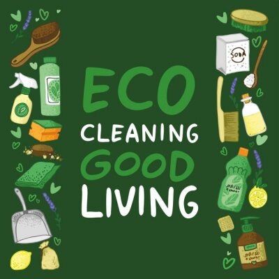 Eco cleaning good living motivating poster drawn by hand on a green background. Banner for the non-toxic cleaning service. Concept of green house and zero waste. Flat cartoon vector illustration.