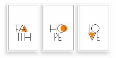 Faith, Hope, Love, vector. Scandinavian art design. Wording design, lettering. Minimalist three pieces poster design. Wall art work, wall decoration. Minimalism background