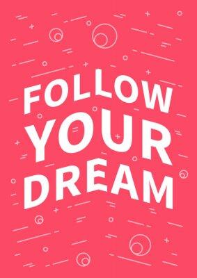 Sticker Folge deinem Traum. Inspirierend (motivierend) Zitat auf rotem Hintergrund. Positive Bestätigung für Druck, Poster, Banner, dekorative Karte. Vektor-Typografie-Konzept Grafik-Design-Illustration.
