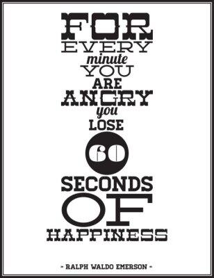 Für jede Minute, die Sie wütend sind Sie 60 Sekunden Glück verlieren