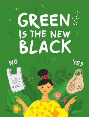 Green is the new black motivational poster. Girl in a yellow dress between a string bag and a plastic bag. Banner concept about green thinking, conscious consumption, zero waste. Vector illustration.