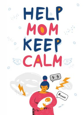 Help mom keep calm hand drawn quote. Motivating poster with a tired single woman and a crying baby in her arms. Postpartum depression. Banner about stress at home. Flat cartoon vector illustration.