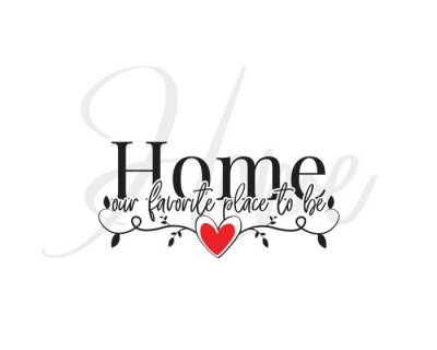 Home our favorite place to be, vector, Wording Design, lettering. Wall art work, Home Art decor, Wall Decals, Art Decor, Poster design, branch with hearts, isolated on white background. home decor
