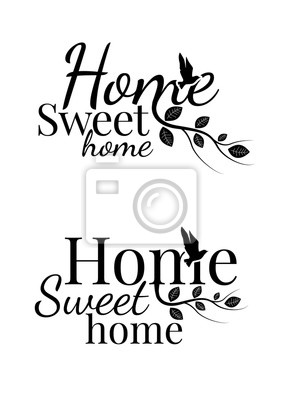 Home Sweet Home, Wording Design, Wall Decals, Art Decor, Illustration isolated on white background