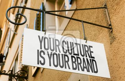 Sticker Ihre Kultur ist Ihre Marke Zeichen in ein konzeptionelles Bild