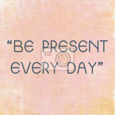 Inspirational motivierend Zitat jeden Tag auf Grunge ba vorhanden sein
