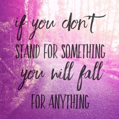 Sticker Inspirational Typographic Quote - If you don't stand for something you will fall for anything