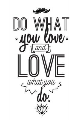 Sticker Inspirierend romantisches Zitat. Typografisches Plakat oder Kartendesign. Tun Sie, was Sie lieben Schriftzug.