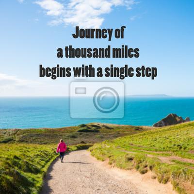 Inspirierend Zitat: Die Reise von tausend Meilen beginnt mit einem