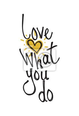 Liebe, was du tust. Farbe inspirierend Vektor-Illustration