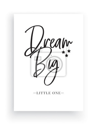 Minimalist Wording Design, Dream Big Little One, Wall Decor Vector, Wall Decals, Lettering Design, Art Decor, Wall Art isolated on white background. Children Room Decor, Greeting Card, Poster Design