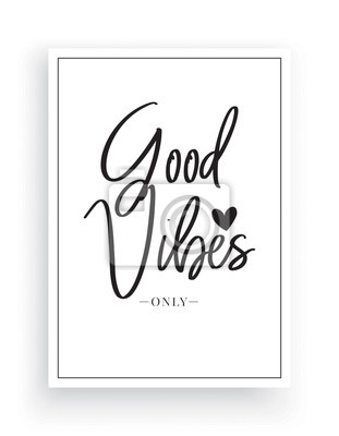 Minimalist Wording Design, Good Vibes Only, Wall Decor Vector, Wall Decals, Lettering, Art Decor, Wall Art isolated on white background. Cup Design, T shirt Design, Poster Design