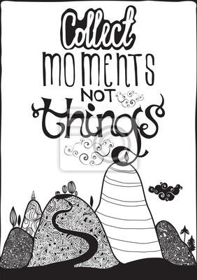 Motivation Poster. Sammle Moment nicht Dinge. Black & White